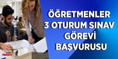 Öğretmenler  3 Oturum Sınav  Görevi  Başvurusu