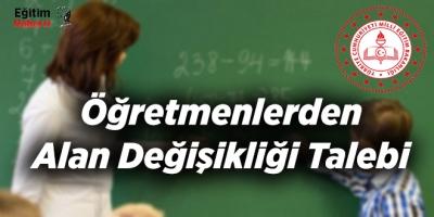 Öğretmenlerden Alan Değişikliği Talebi