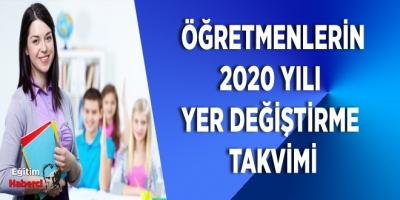 ÖĞRETMENLERİN 2020 YILI YER DEĞİŞTİRME TAKVİMİ