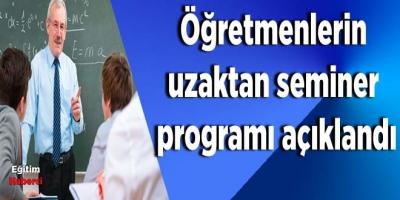 Öğretmenlerin uzaktan seminer programı açıklandı