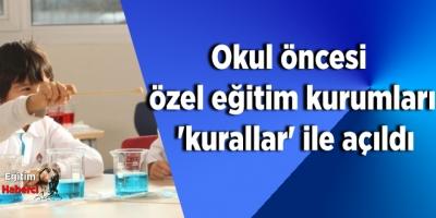 Okul öncesi özel eğitim kurumları 'kurallar' ile açıldı