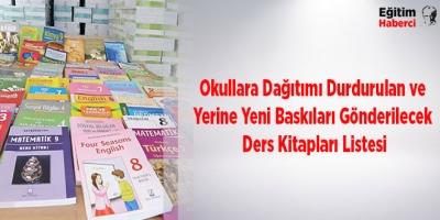Okullara Dağıtımı Durdurulan ve Yerine Yeni Baskıları Gönderilecek Ders Kitapları Listesi