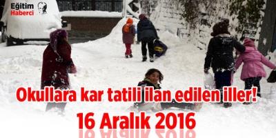 Okullara kar tatili ilan edilen iller! 16 Aralık 2016