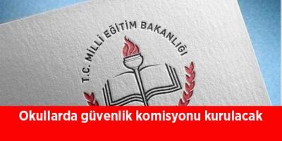 Okullarda güvenlik komisyonu kurulacak