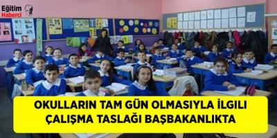 Okulların Tam Gün Olmasıyla İlgili Çalışma Taslağı Başbakanlıkta