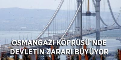 Osmangazi Köprüsü'nde devletin zararı büyüyor