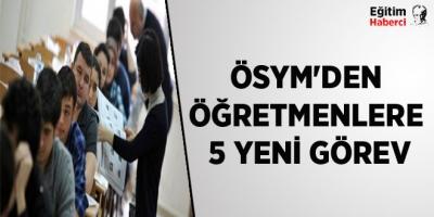 ÖSYM'den Öğretmenlere 5 Yeni Sınav Görevi