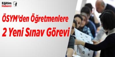 ÖSYM'den Öğretmenlere 2 Yeni Sınav Görevi