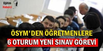 ÖSYM'den Öğretmenlere 6 Oturum Yeni Sınav Görevi