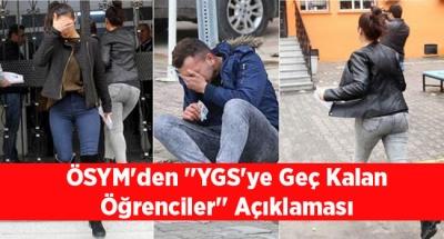 ÖSYM'den ''YGS'ye Geç Kalan Öğrenciler'' Açıklaması