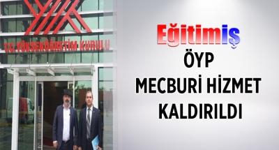 ÖYP MECBURİ HİZMET KALDIRILDI