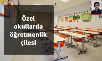 Özel okullarda öğretmenlik çilesi