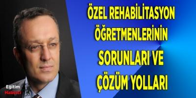 Özel Rehabilitasyon Öğretmenlerinin Sorunları ve Çözüm Yolları