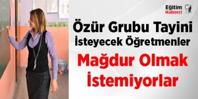 Özür Grubu Tayini İsteyecek Öğretmenler Mağdur Olmak İstemiyorlar