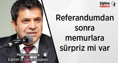 Referandumdan sonra memurlara sürpriz mi var