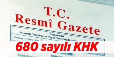 Resmi Gazete'de yayımlanan 680 sayılı KHK