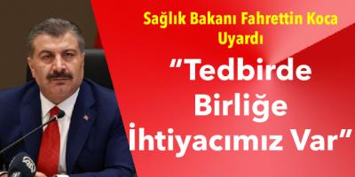 Sağlık Bakanı Fahrettin Koca Uyardı