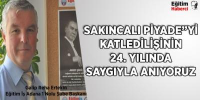 """SAKINCALI PİYADE""""Yİ KATLEDİLİŞİNİN 24. YILINDA SAYGIYLA ANIYORUZ"""