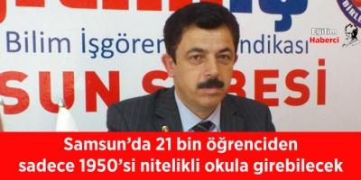 Samsun'da 21 bin öğrenciden sadece 1950'si nitelikli okula girebilecek
