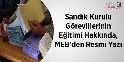 Sandık Kurulu Görevlilerinin Eğitimi Hakkında, MEB'den Resmi Yazı