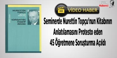 Seminerde Nurettin Topçu'nun Kitabının Anlatılamasını Protesto eden 45 Öğretmene Soruşturma Açıldı