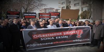 SENDİKALAR ÖĞRETMENE ŞİDDETİ PROTESTO ETTİ