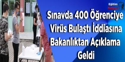 Sınavda 400 Öğrenciye  Virüs Bulaştı İddiasına Bakanlıktan Açıklama  Geldi