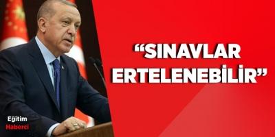 SINAVLAR ERTELENEBİLİR