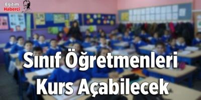 Sınıf Öğretmenleri  Kurs Açabilecek