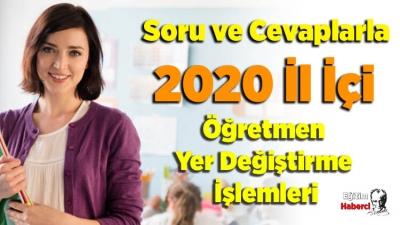 Soru ve Cevaplarla 2020 İl İçi Öğretmen Yer Değiştirme İşlemleri