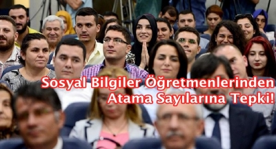 Sosyal Bilgiler Öğretmenlerinden Atama Sayılarına Tepki!