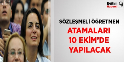 -SÖZLEŞMELİ ÖĞRETMEN ATAMALARI 10 EKİM'DE YAPILACAK