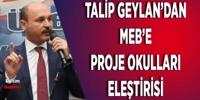 Talİp Geylan'dan MEB'e Proje Okulları Eleştirisi