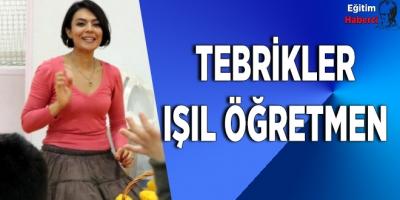 TEBRİKLER IŞIL ÖĞRETMEN