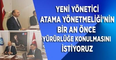 TES:Yeni Yönetici Atama Yönetmeliği'nin bir an önce yürürlüğe konulmasını istiyoruz.