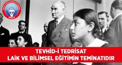 TEVHİD-İ TEDRİSAT LAİK VE BİLİMSEL EĞİTİMİN TEMİNATIDIR