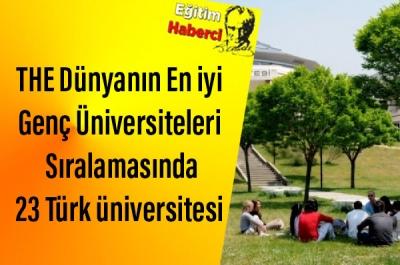 THE Dünyanın En iyi Genç Üniversiteleri Sıralamasında 23 Türk üniversitesi