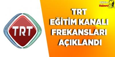 TRT EĞİTİM KANALI FREKANSLARI AÇIKLANDI