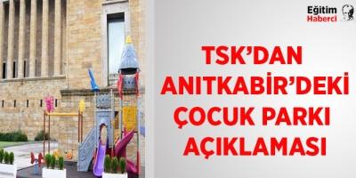 TSK'DAN ANITKABİR'DEKİ ÇOCUK PARKI AÇIKLAMASI