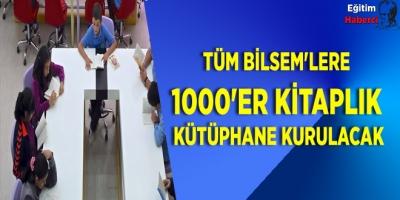 TÜM BİLSEM'LERE 1000'ER KİTAPLIK KÜTÜPHANE KURULACAK