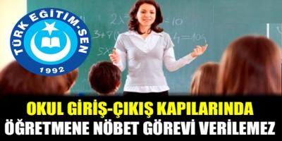 Türk Eğitim Sen: Okul Giriş-Çıkış Kapılarında Öğretmenlere Nöbet Görevi Verilemez