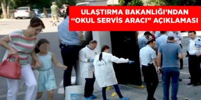 """-ULAŞTIRMA BAKANLIĞI'NDAN """"OKUL SERVİS ARACI"""" AÇIKLAMASI"""