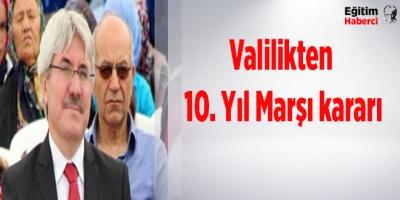 Valilikten 10. Yıl Marşı kararı