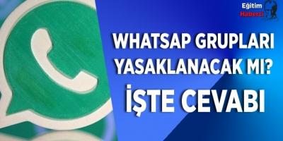 WhatsApp grupları yasaklanacak mı?