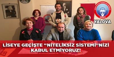 """YALOVA EĞİTİM İŞ:LİSEYE GEÇİŞTE """"NİTELİKSİZ SİSTEMİ""""NİZİ KABUL ETMİYORUZ!"""