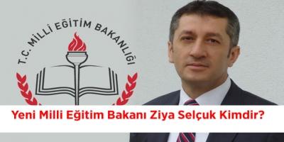 Yeni Milli Eğitim Bakanı Ziya Selçuk Kimdir?