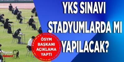 YKS Sınavı Stadyumlarda mı Yapılacak?