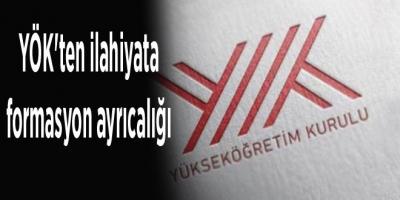 YÖK'ten ilahiyata formasyon ayrıcalığı