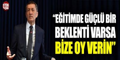 """Ziya Selçuk: """"Eğitimde güçlü bir beklenti varsa bize oy verin"""""""