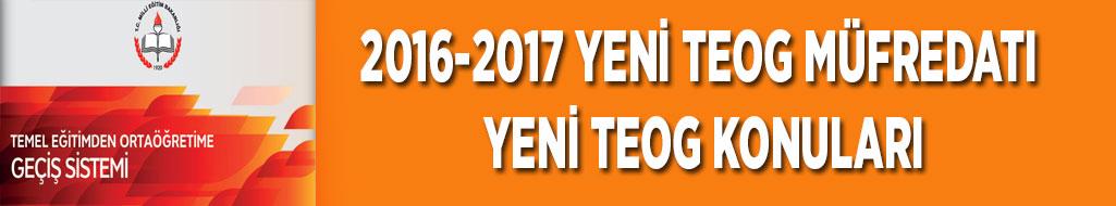 2016-2017 YENİ TEOG MÜFREDATI YENİ TEOG KONULARI